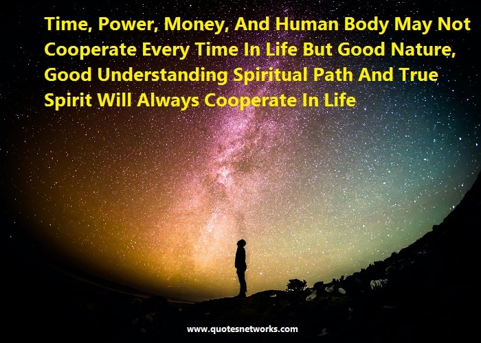 Life Quotes - Time, Power, Money, And Human Body May Not Cooperate Every Time In Life_Quotesnetworks