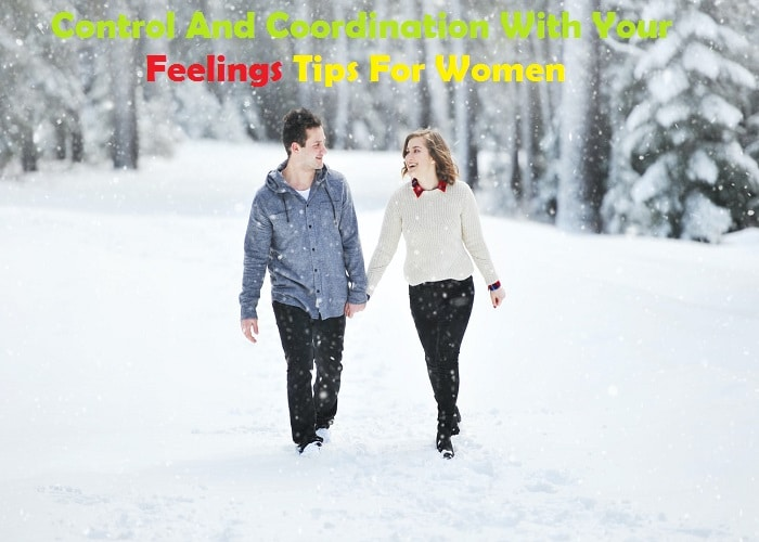 Control And Coordination With Your Feelings Tips For Women_Quotesnetworks