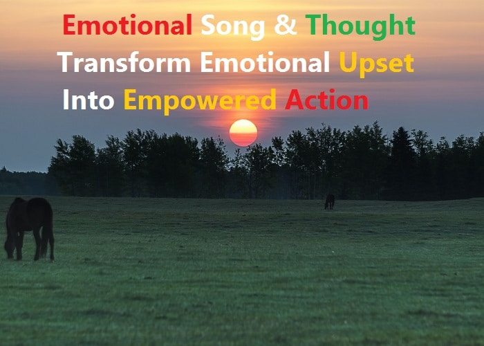 Emotional Song & Thought Transform Emotional Upset Into Empowered Action_Quotesnetworks