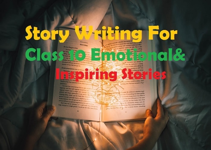 Story Writing For Class 10 Emotional& Inspiring Stories_Quotesnetworks