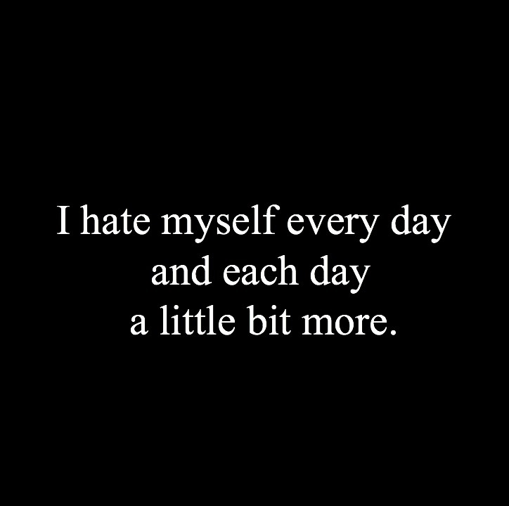 Hate Myself Quotes: Get Out Of This Unhappy Feeling Of Being Unhappy?